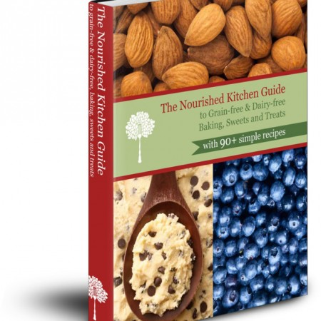 Nourished Kitchen Guide to Grain-free and Dairy-free Baking, Sweets and Treats